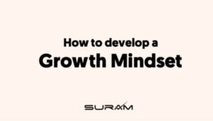 How to develop growth mindset